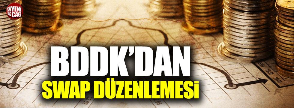 BDDK'dan Swap düzenlemesi