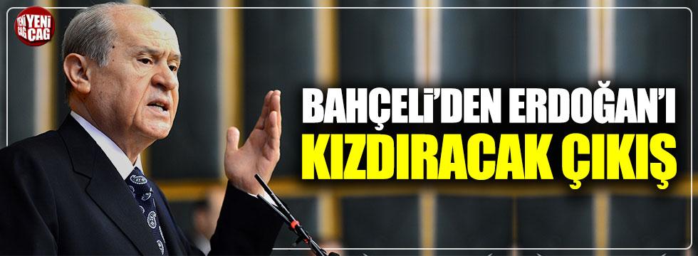 Bahçeli'den Erdoğan'ı kızdıracak açıklama
