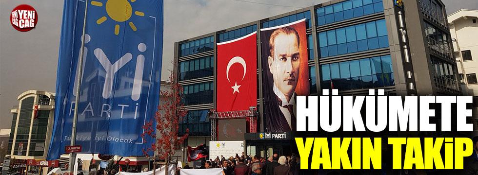 İYİ Parti'den hükümete yakın takip