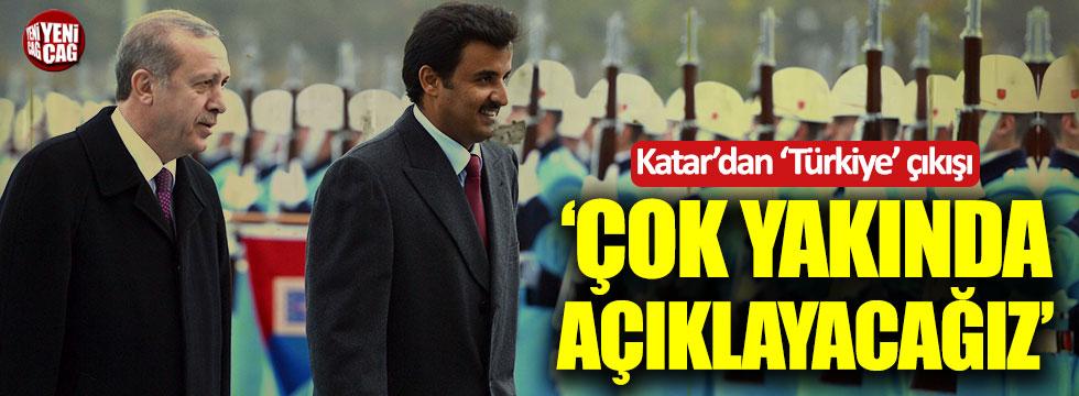 Katar'dan 'Türkiye' çıkışı: Çok yakında açıklayacağız