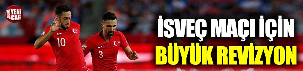 Milli Takım'da İsveç maçı için büyük revizyon