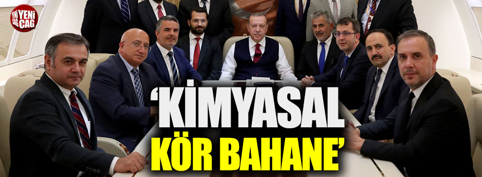 """Cumhurbaşkanı Erdoğan: """"Kimyasal kör bahane"""""""