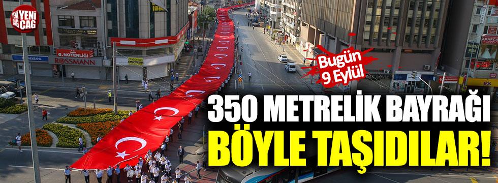 350 metrelik bayrağı böyle taşıdılar!