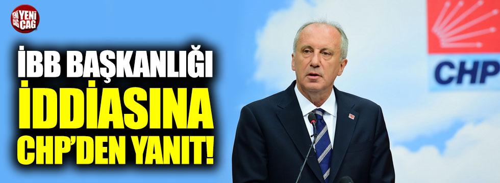 İBB Başkan adaylığı iddiasına CHP'den yanıt!