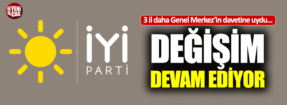 İYİ Parti'de 3 ilden Genel Merkez'e destek