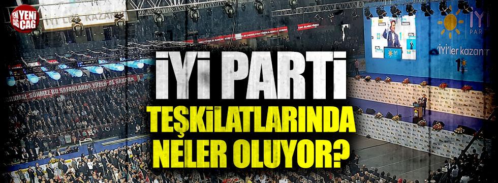 İYİ Parti teşkilatlarında neler oluyor?