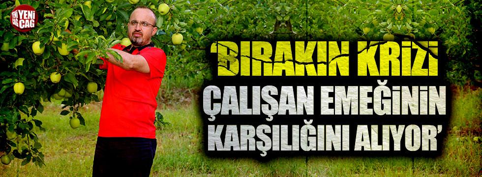 "AKP Grup Başkanvekili Turan: ""Bırakın krizi..."""