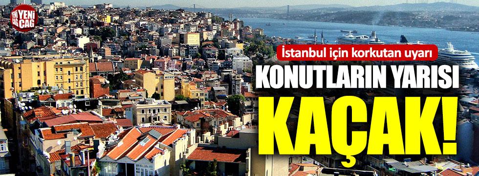 İstanbul'da konutların yarısı kaçak