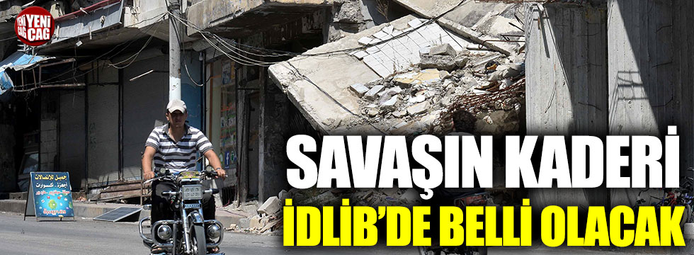 İdlib, savaşın kırılma noktası olacak