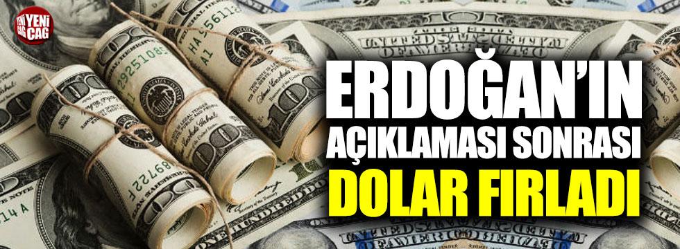 Erdoğan'ın açıklaması sonrası dolar fırladı