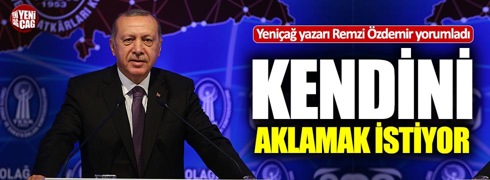 'Erdoğan kendini aklamak istiyor'