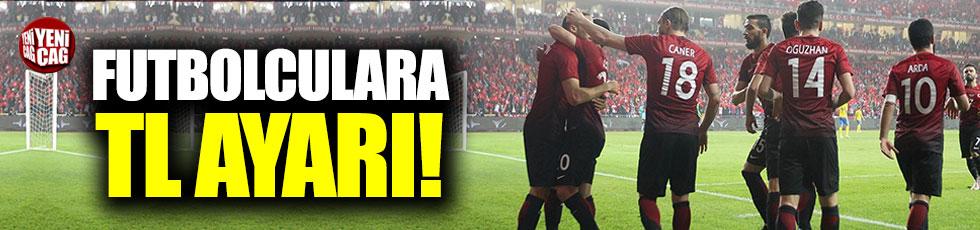 Türk futbolculara TL ayarı