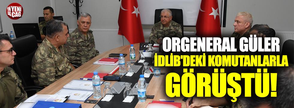 Orgeneral Güler İdlib'deki komutanlarla görüştü