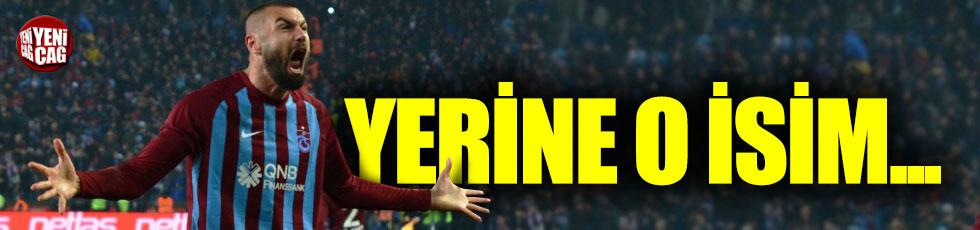 Trabzonspor'da Burak'ın yerine o isim...