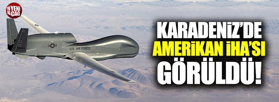 Karadeniz'de Amerikan İHA'sı görüldü!