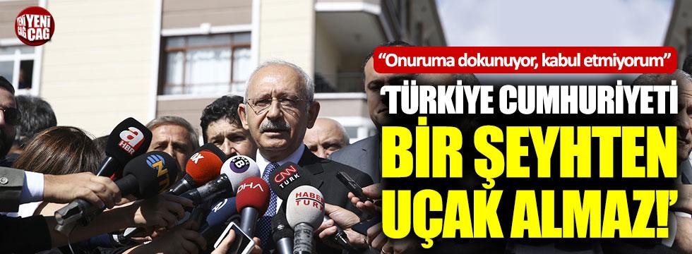 """""""Türkiye Cumhuriyeti bir şeyhten uçak alamaz"""""""