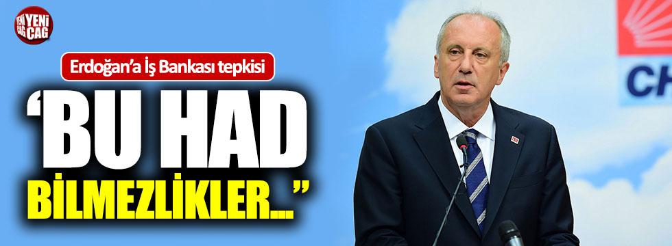 İnce'den Erdoğan'a İş Bankası tepkisi