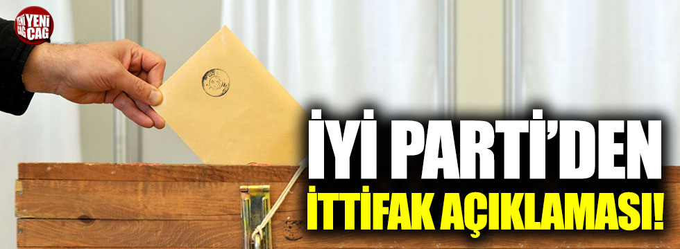 İYİ Parti'den ittifak açıklaması!