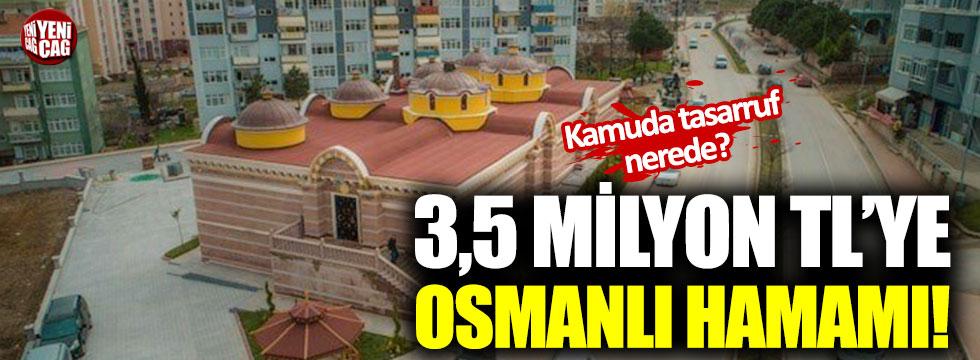 Yaklaşık 3,5 milyon TL'ye Osmanlı Hamamı!