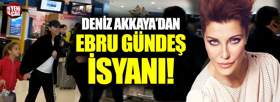 Deniz Akkaya'dan Ebru Gündeş'e VİP tepkisi!