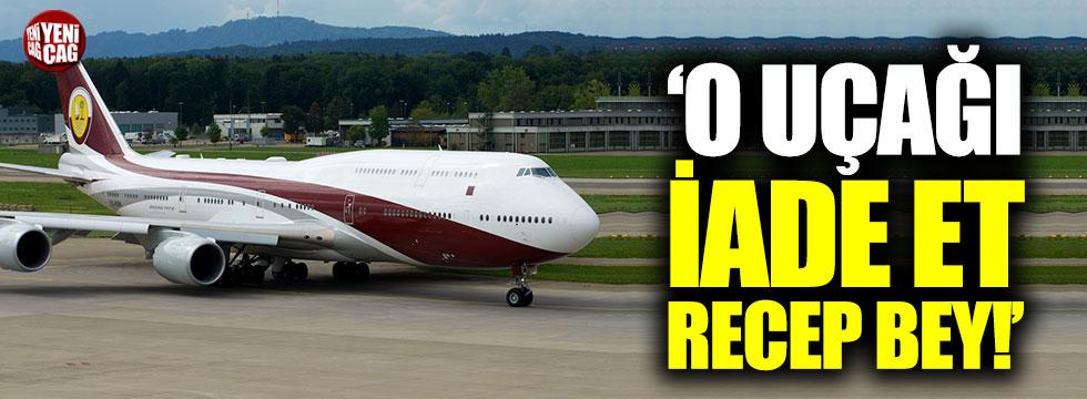 """""""O uçağı iade et Recep Bey!"""""""
