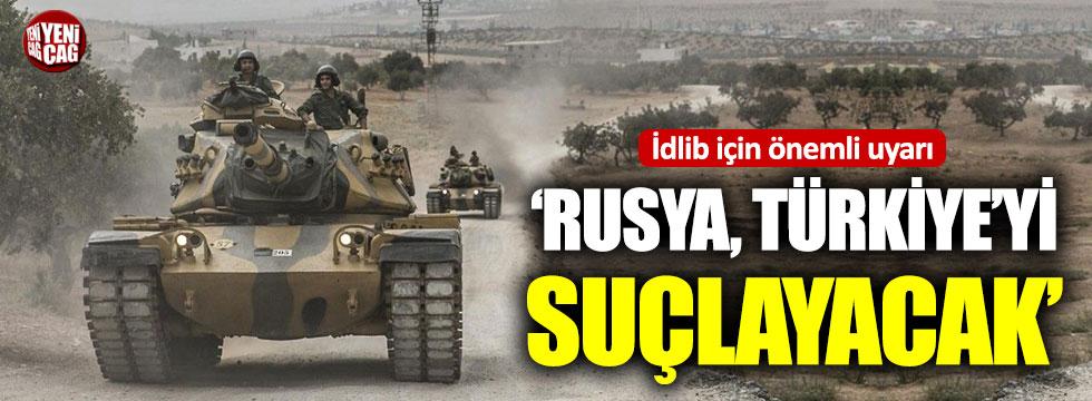 """""""İdlib'de saldırı olursa Rusya, Türkiye'yi suçlayacak"""""""