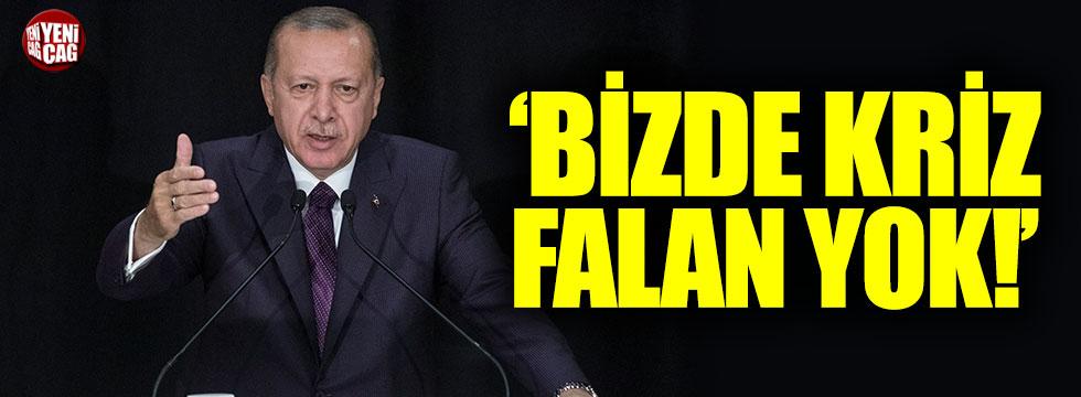 """Erdoğan: """"Bizde kriz falan yok"""""""