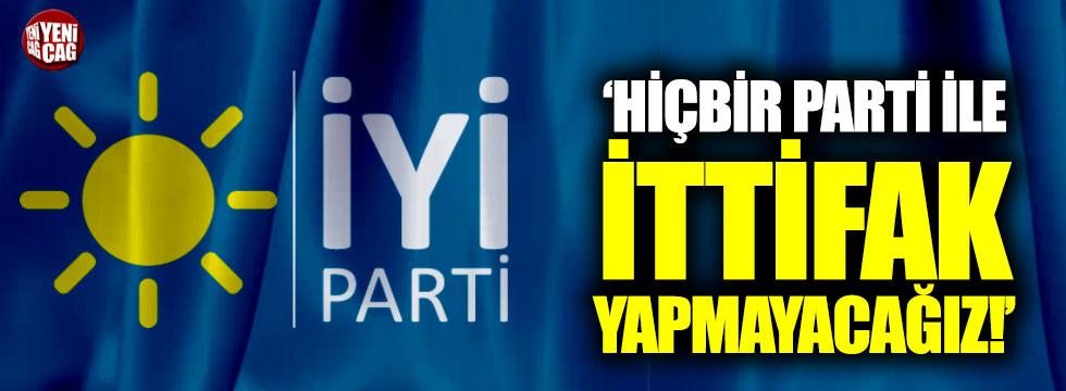 """""""İYİ Parti hiçbir parti ile ittifak yapmayacak"""""""