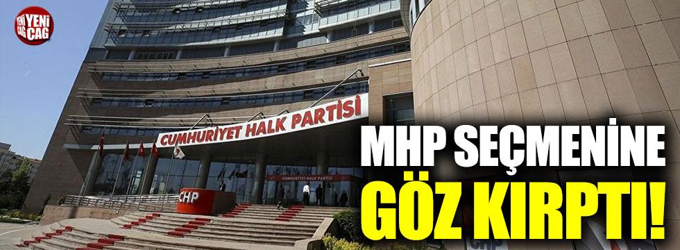 CHP, MHP seçmenine göz kırptı!