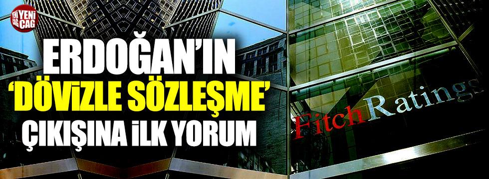 Fitch'ten Erdoğan'ın dövizle sözleşme' çıkışına ilk yorum