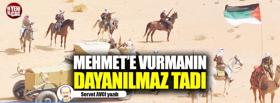 Mehmet'e vurmanın dayanılmaz tadı!