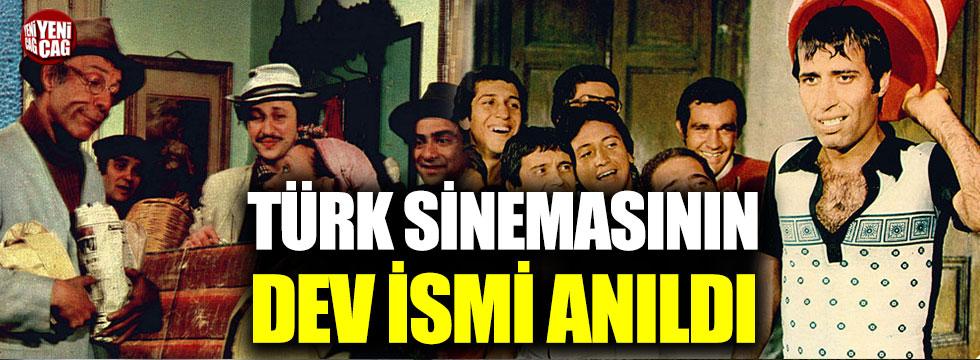 Türk sinemasının dev ismi anıldı