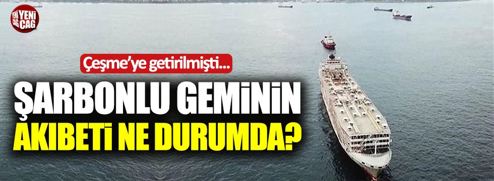 Şarbonlu geminin akıbeti ne durumda?