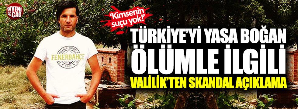 Türkiye'yi yasa boğan ölümle ilgili Valilik'ten skandal açıklama!