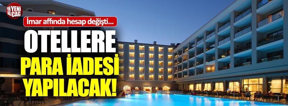 İmar barışında otellere para iadesi!