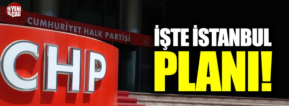 İşte CHP'nin İstanbul planı!