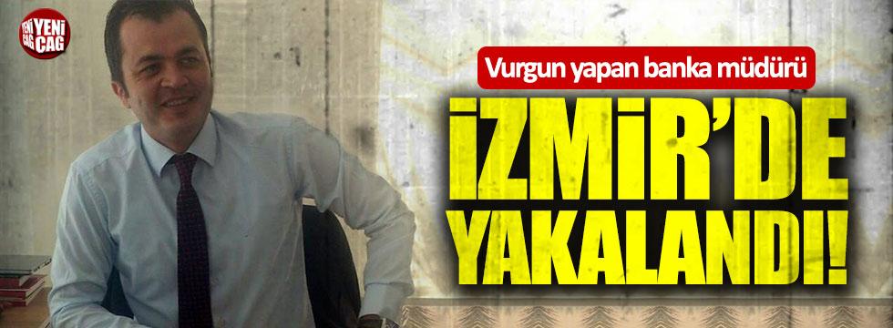 Vurgun yapan banka müdürü İzmir'de yakalandı