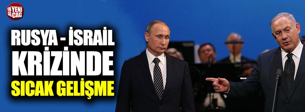 Rusya İsrail krizinde sıcak gelişme!