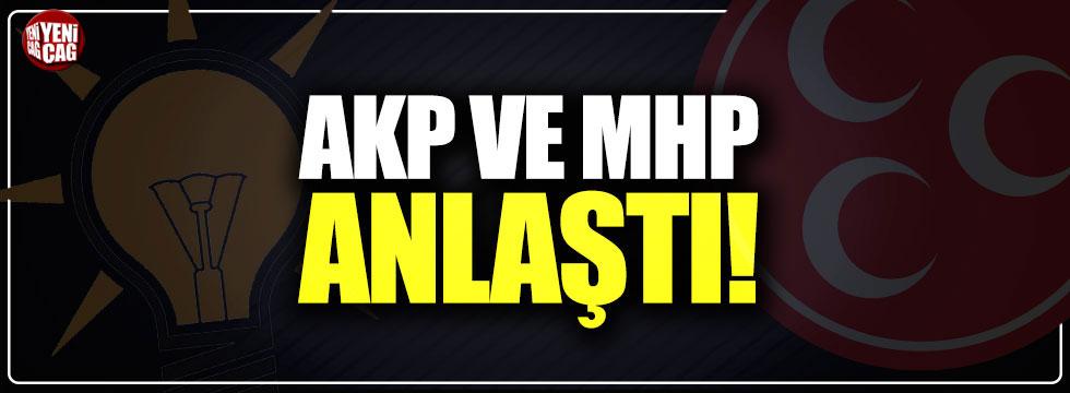 AKP ve MHP anlaştı