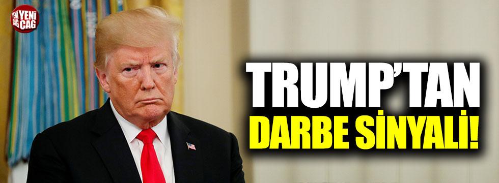 Trump'tan darbe sinyali!