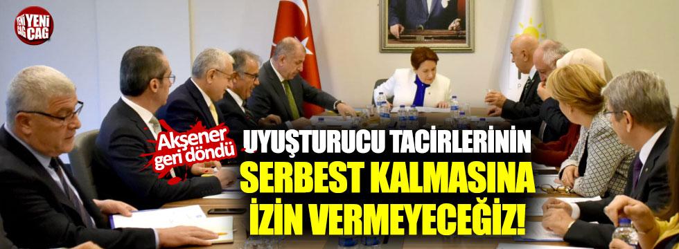 """İYİ Parti: """"Uyuşturucu tacirlerinin serbest bırakılmasına izin vermeyeceğiz"""""""