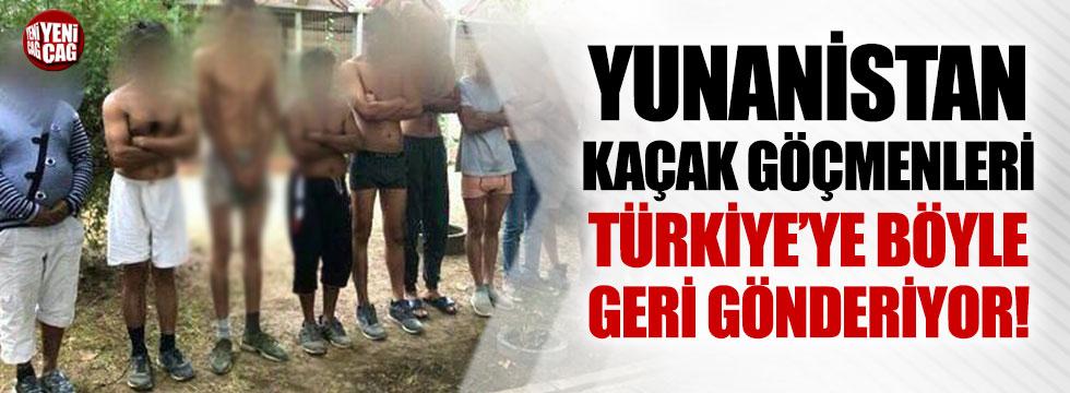 Yunanistan kaçakları Türkiye'ye böyle geri, gönderiyor