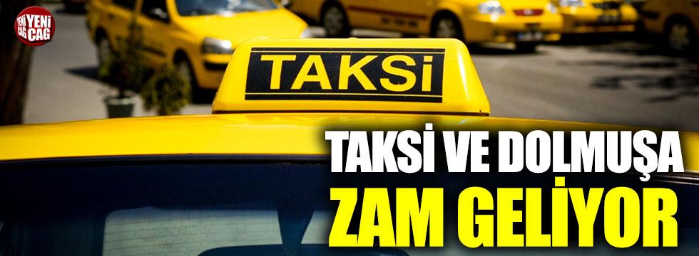Taksi ve dolmuş ücretlerine zam geliyor
