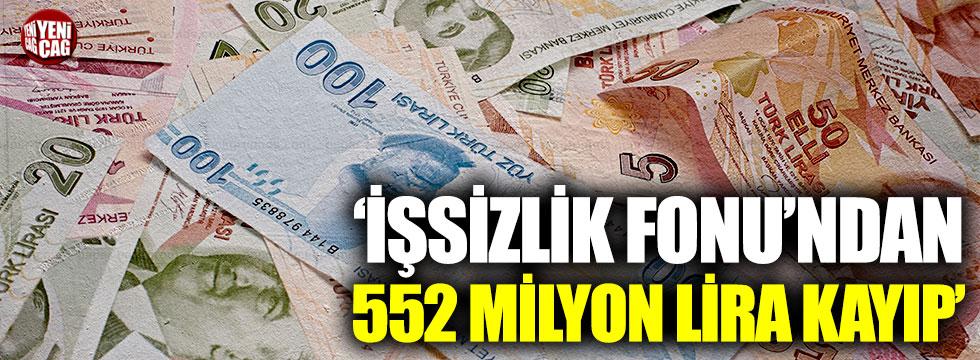 'İşsizlik Fonu'nda 552 milyon lira kayıp'