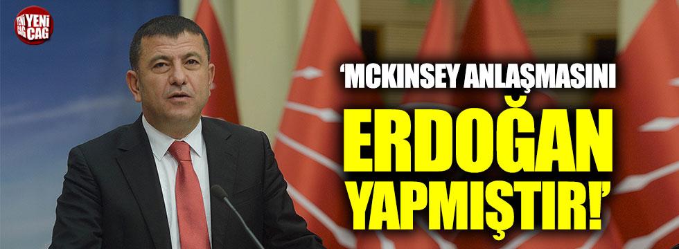 Veli Ağababa: McKinsey anlaşmasını Erdoğan yaptı