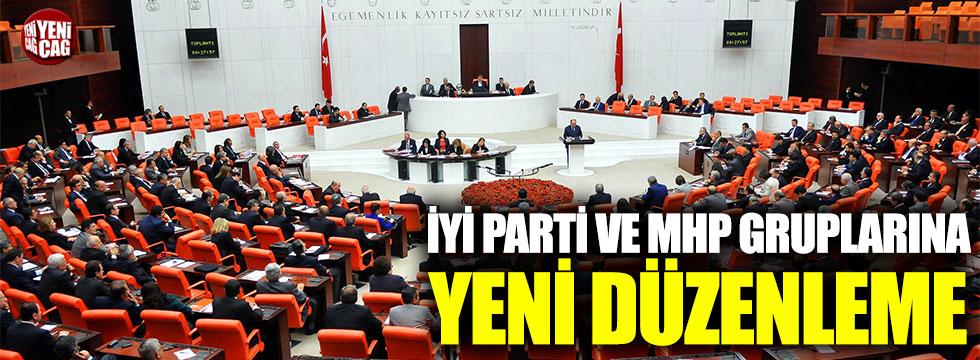 İYİ Parti ve MHP gruplarına yeni düzenleme