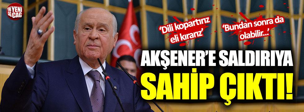 Devlet Bahçeli, Akşener'e saldırıya sahip çıktı!