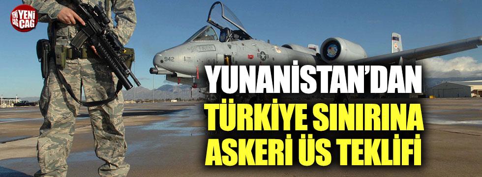 Yunanistan'dan Türkiye sınırına askeri üs teklifi