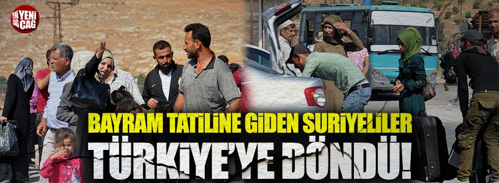 Bayram tatiline giden Suriyeliler Türkiye'ye döndü!