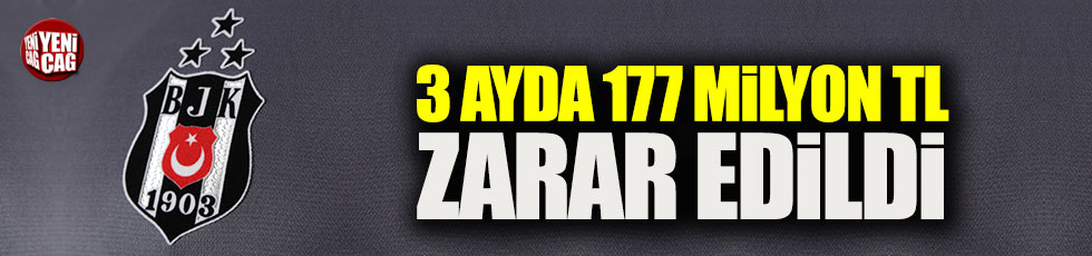 Beşiktaş 3 ayda 177 milyon TL zarar etti